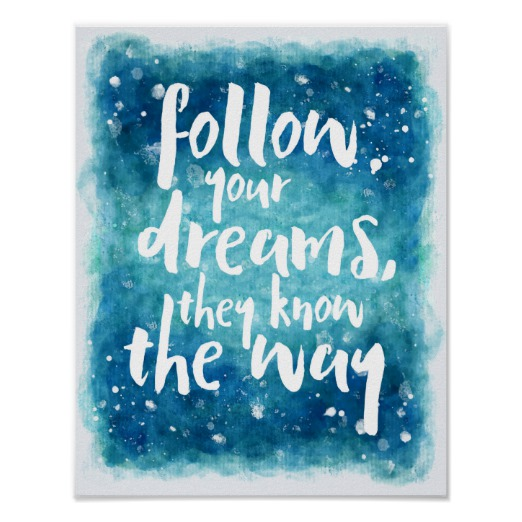follow_your_dreams_quote_poster-r3f48206d501640fca229d0bf1b482be4_wvw_8byvr_522
